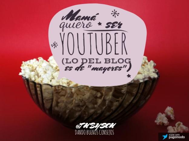 mama, quiero ser youtuber