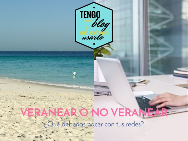 veranear o no veranear con tu blog