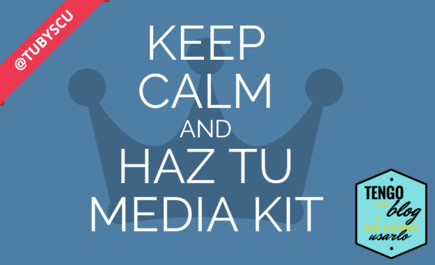 KEEP CALM Y HAZ TU MEDIA KIT